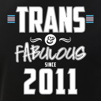 Trans & Fabulous Since 2011 Transgender Pride