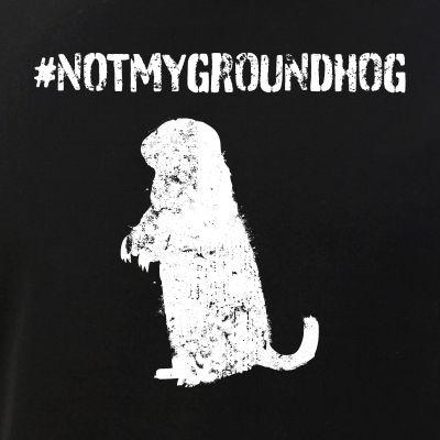 Not My Groundhog