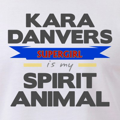Kara Danvers is my Spirti Animal