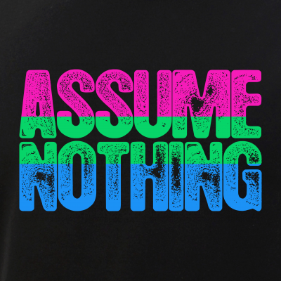 Assume Nothing Polysexual Pride