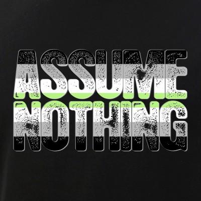 Assume Nothing Agender Pride