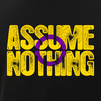 Assume Nothing Intersex Pride
