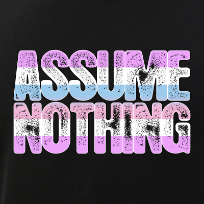 Assume Nothing Bigender Pride
