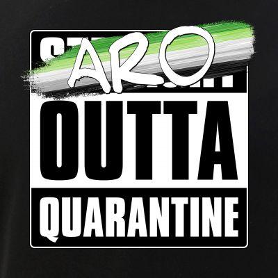 Aro Outta Quarantine - Aromantic Pride