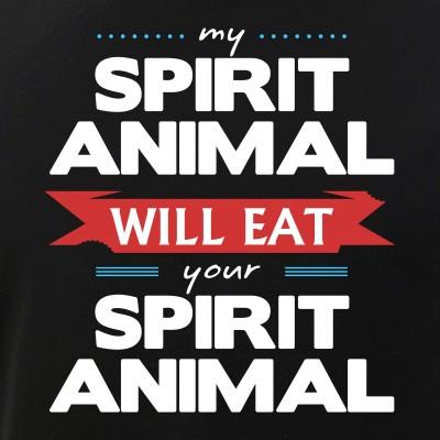 My Spirit Animal Will Eat your Spirit Animal