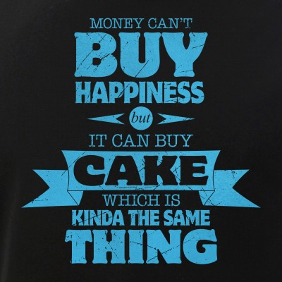 Money Can't Buy Happiness, But It Can Buy Cake