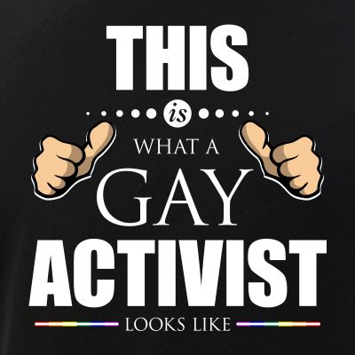 This is What a Gay Activist Looks Like LGBTQ Pride