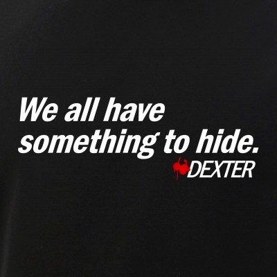 We All Have Something to Hide - Dexter Quote
