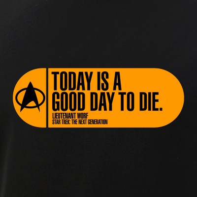 Today Is a Good Day to Die - Star Trek Quote