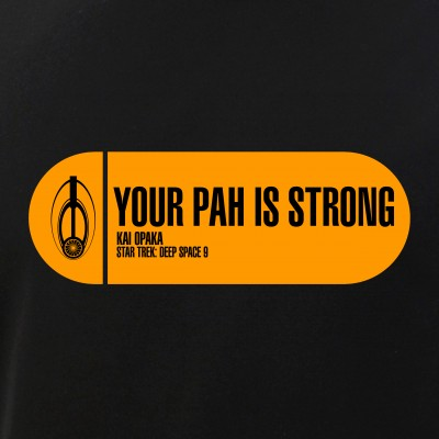Your Pah is Strong - Star Trek Quote