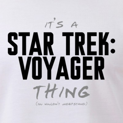 It's a Star Trek: Voyager Thing