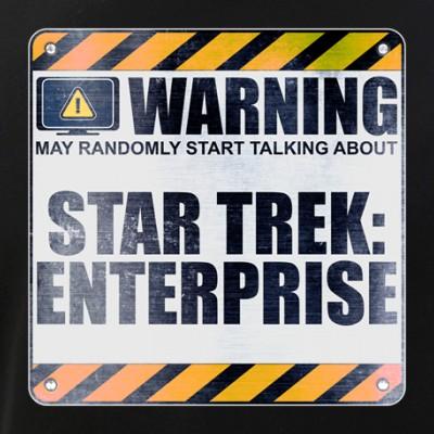 Warning: Star Trek: Enterprise