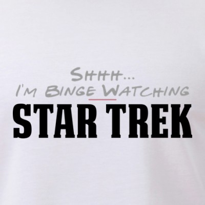 Shhh... I'm Binge Watching Star Trek