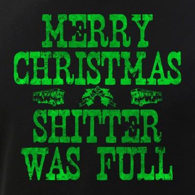 Merry Christmas. Shitter Was Full