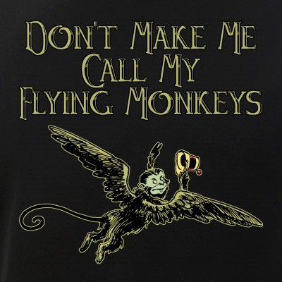 Illustrated Don't Make Me Call My Flying Monkeys