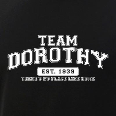 Team Dorothy - There's No Place Like Home