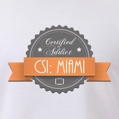 Certified Addict: CSI: Miami