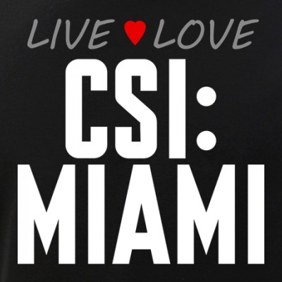 Live Love CSI: Miami