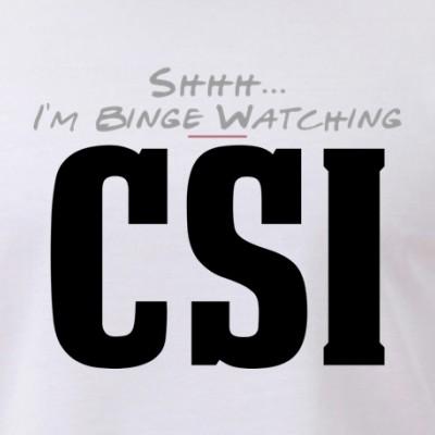 Shhh... I'm Binge Watching CSI