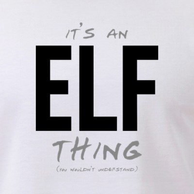 It's an Elf Thing