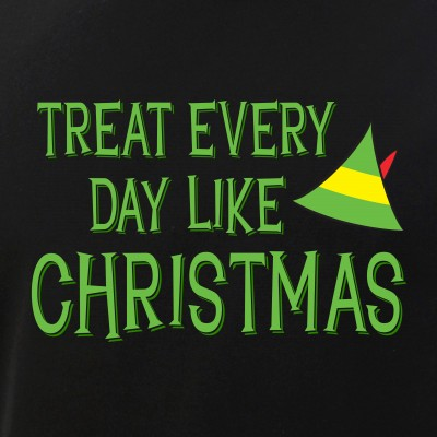Treat Every Day Like Christmas