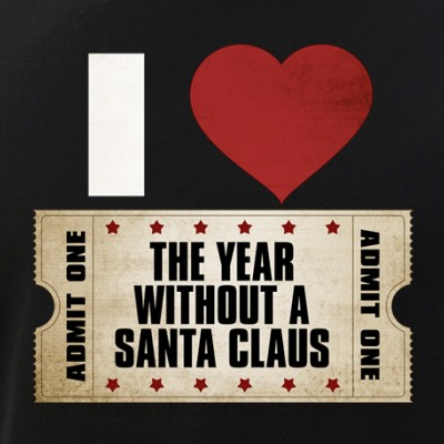 I Heart The Year Without a Santa Claus Ticket