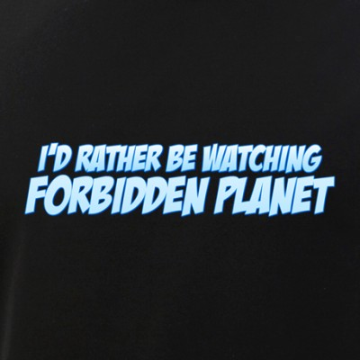 I'd Rather Be Watching Forbidden Planet