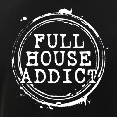 Full House Addict