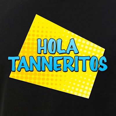 Hola Tanneritos