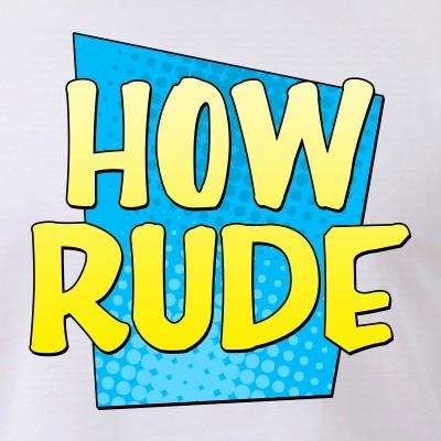 How Rude