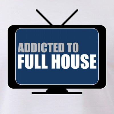 Addicted to Full House