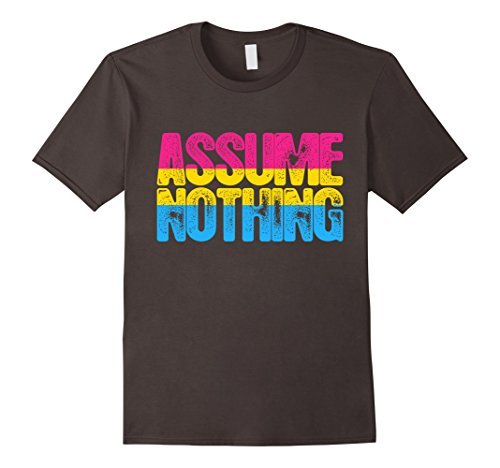 Assume Nothing Pansexual Pride T-Shirt