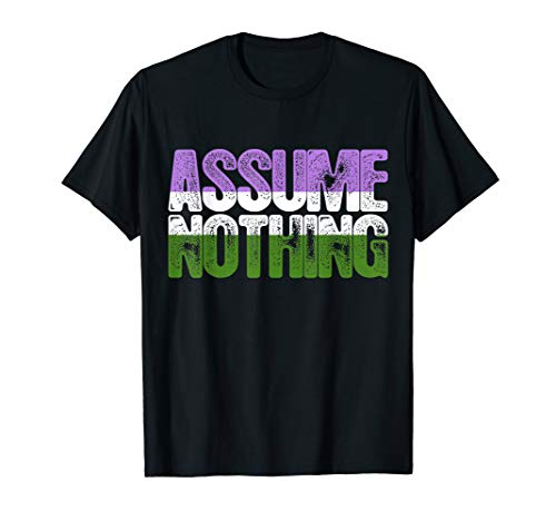 Assume Nothing Genderqueer Pride T-Shirt
