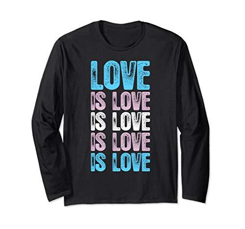 Love is Love is Love Transgender Pride Long Sleeve T-Shirt