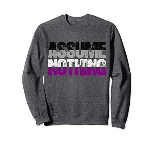 Assume Nothing Asexual Pride Sweatshirt
