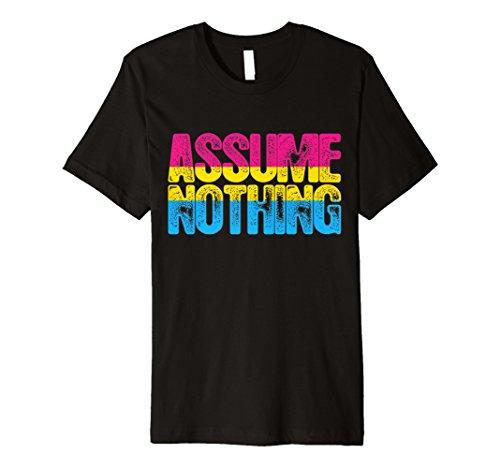 Assume Nothing Pansexual Pride Premium T-Shirt