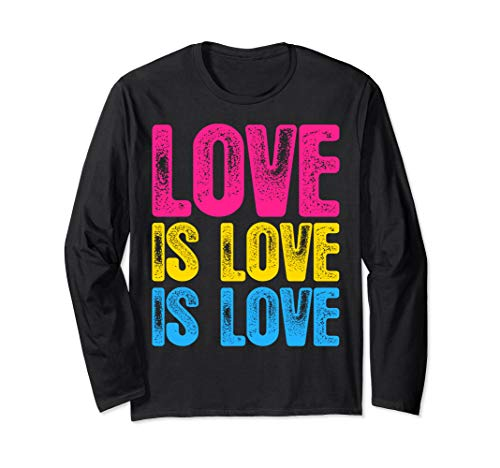 Love is Love is Love Pansexual Pride Long Sleeve T-Shirt