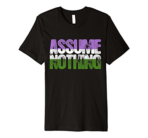 Assume Nothing Genderqueer Pride Premium T-Shirt