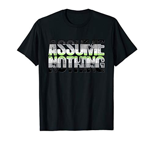 Assume Nothing Agender Pride T-Shirt