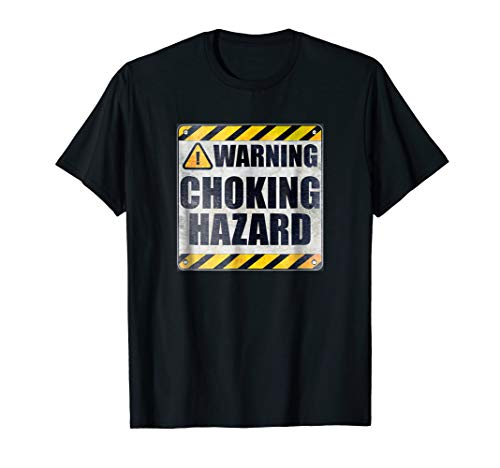 Warning - Choking Hazard T-Shirt