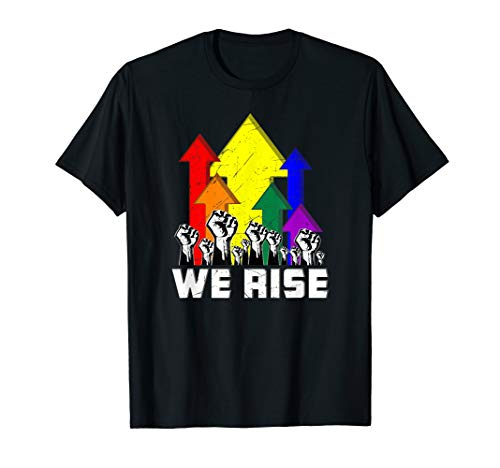 We Rise LGBT Gay Pride Protest T-Shirt