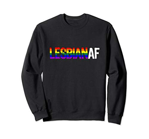 LESBIAN AF Lesbian as Fuck LGBTQ Pride Flag Sweatshirt