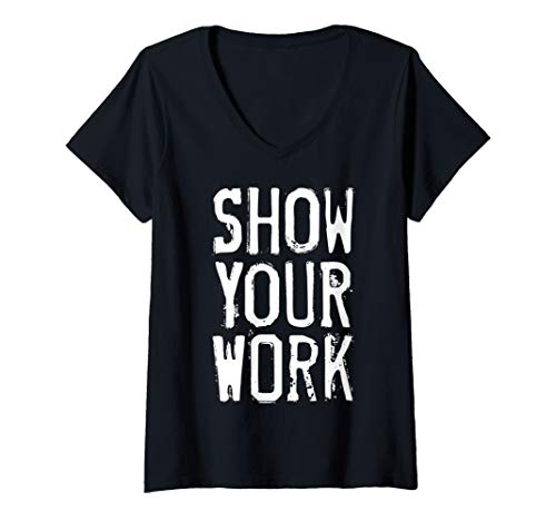 Womens Show Your Work V-Neck T-Shirt