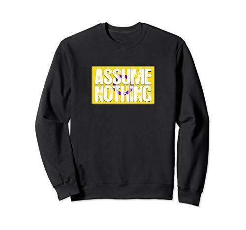 Assume Nothing Intersex Pride Flag Sweatshirt