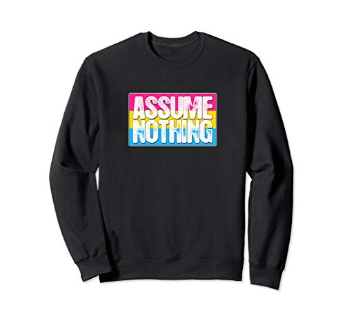 Assume Nothing Pansexual Pride Flag Sweatshirt