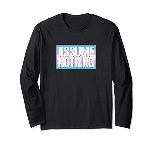 Assume Nothing Transgender Pride Flag Long Sleeve T-Shirt
