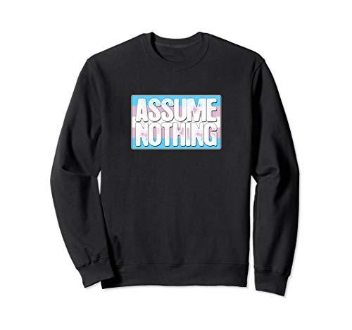 Assume Nothing Transgender Pride Flag Sweatshirt