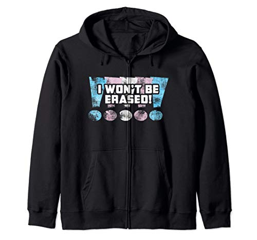 I Won't Be Erased! Transgender Pride Exclamation Zip Hoodie