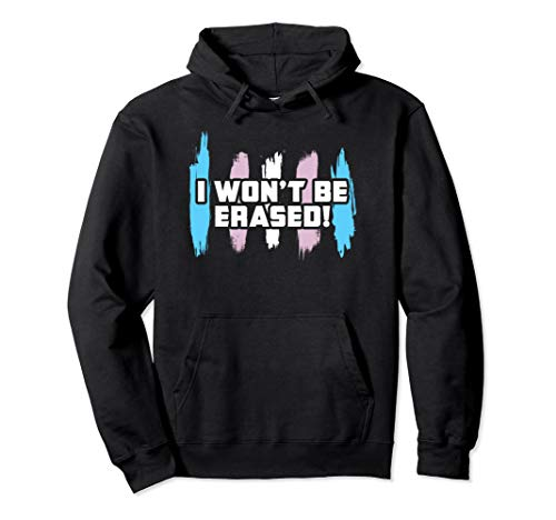 I Won't Be Erased! Transgender Pride Pullover Hoodie