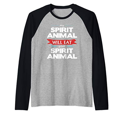 My Spirit Animal Will Eat Your Spirit Animal Funny Raglan Baseball Tee